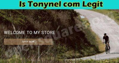 Is Tonynel Com Legit (July 2021) Guided Reviews Below!